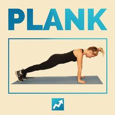 Plank | The Only 12 Exercises You Need To Know To Get In Shape