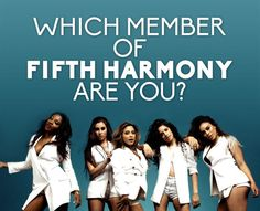 Which Member Of Fifth Harmony Are You