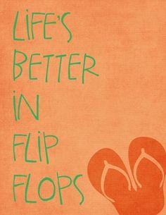Life's Better in Flip Flops Free Printable- frame it for the cabin Michelle Gardiner?