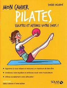 Mon cahier Pilates de Soasick DELANOË https://www.amazon.fr/dp/2263070044/ref=cm_sw_r_pi_dp_XMIExb8TTB67M