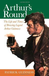 Arthur's Round: The Life and Times of Brewing Legend Arthur Guinness by Patrick Guinness. $0.01. Publisher: Peter Owen Ltd (May 22, 2008). Author: Patrick Guinness. Publication: May 22, 2008