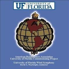 University Of Florida Wind Symphony - University of Florida
