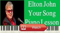 Elton John Your Song Easy Piano Lesson How To Play Elton John Your Song On Piano  Elton John Your Song Easy Piano Lesson How To Play Elton John Your Song On Piano This