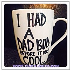 A personal favorite from my Etsy shop https://www.etsy.com/listing/233439434/dad-bod-rockin-this-dad-bod-dad-bods-are