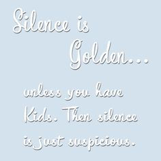 Silence is golden...  .  .  .   #inspire #motivation #quotes #beautiful #quoteoftheday #goals #quote #inspiration #sayings #motivational #dreams #lifestyle  #family #familytime #familyfun #instakids #mother #motherhood #momlife #mom #father #parenting #motherhoodunplugged #mommy #life #silence