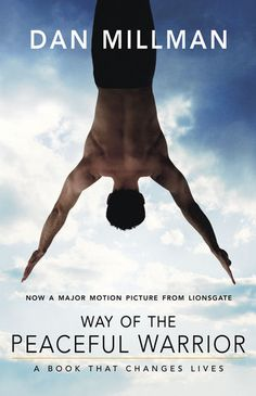 Way of the Peaceful Warrior - Dan Millman | Spirituality...: Way of the Peaceful Warrior - Dan Millman | Spirituality… #Spirituality