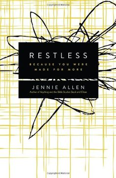 Restless: Because You Were Made for More by Jennie Allen http://www.amazon.com/dp/0849947065/ref=cm_sw_r_pi_dp_SAn7tb1PJJ79G