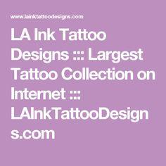 LA Ink Tattoo Designs ::: Largest Tattoo Collection on Internet ::: LAInkTattooDesigns.com
