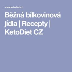 Běžná bílkovinová jídla | Recepty | KetoDiet CZ