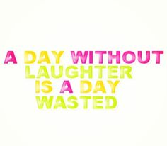 Laugh more Worry less :)