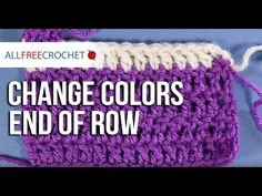How to Change Yarn Colors End of Row - YouTube