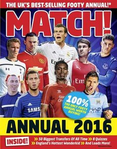 """From the makers of the UKs best football magazine! Year in year out MATCH remains the bestselling football annual and is what footy fans everywhere put at the top of their Christmas wishlist! Inside the annual you can pick your World Dream Team check out the wonderkids wholl rip up the Prem in 2016 and find out everything you need to know about Bale Sanchez Neymar Hazard Aguero Ronaldo and Messi! Plus its packed with awesome facts cool posters 18 brain-busting quizzes FUT legends mad pics…"