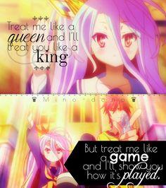 || Trátame como a una reina y te trataré como a un rey, pero trátame como a un juego y te enseñaré cómo jugarlo. | Traducción ES: @sukigamer88 || No Game No Life || Mino-dono