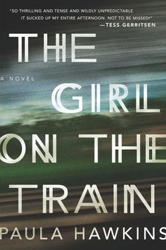 A Thriller all right! I could not stop reading this book! THE GIRL ON THE TRAIN by Paula Hawkins -- A debut psychological thriller that will forever change the way you look at other people's lives. Paula Hawkins, Up Book, Book Club Books, This Book, Book Clubs, Book Bar, I Love Books, Great Books, New Books