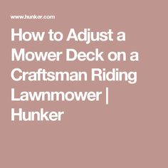 7 best mower belt images on pinterest craftsman riding lawn mower how to adjust a mower deck on a craftsman riding lawnmower fandeluxe Image collections