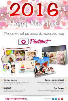 Buon 2016! Preparati ad un anno di emozioni con Photonet! stampe, telacanvas, netbook, cover per smartphone, cuscini e tanto altro!