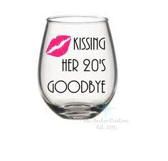 Kissing Her 20s Goodbye Wine Glass, Birthday Wine Glass, Turning 30 Wine Glass…