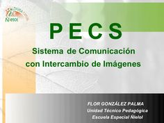 pecs-1498603 by Viviana Segura via Slideshare
