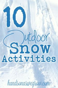What can the kids do outside in the snow? Get outside and play with these 10 fun things to do in the snow. Get dressed warm and get outside!