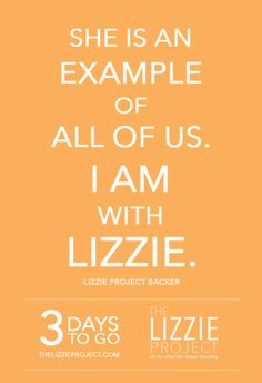 Orange poster from The Lizzie Project . She Is an Example of ALL OF US. I AM with LIZZIE. Lizzie Velasquez: Inspiring & Empowering a More Positive Online Environment - See more at: http://ollibean.com/2014/08/11/lizzie-velasquez-inspiring-empowering-a-more-positive-online-environment/#sthash.abQ8bodz.dpuf