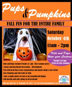 pups & pumpkins Kids and dogs, wear your costumes because there will be a costume parade at 1PM- Best costume wins a prize! There will be cookie and dog biscuit decorating, refreshments, face painting, fall crafts for the kids, and you can even take a family photo in front of their beautiful fall display! LDDR will be there with adoptable dogs so come on down and join us!