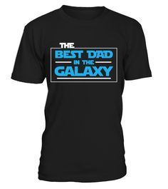 The Best Dad In The Galaxy  #gift #idea #shirt #image #family #myson #mentee #father #mother #grandfather