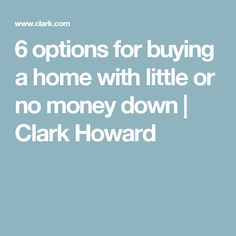 6 options for buying a home with little or no money down | Clark Howard
