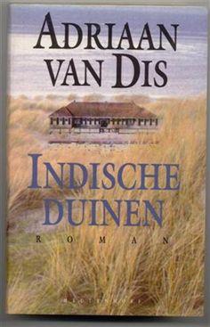 Adriaan van Dis  Indische Duinen...jaren geleden gelezen voor Nederlands op de middelbare school.