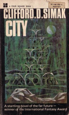 City by Clifford D Simak. Four Square 1965. Cover artist unknown | Flickr - Photo Sharing!