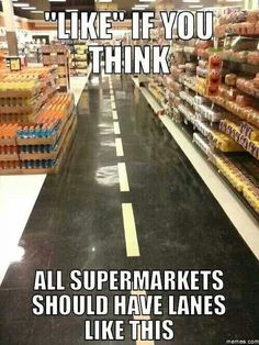 Check out: Funny Memes - Supermarket lanes. One of our funny daily memes selection. We add new funny memes everyday! Bookmark us today and enjoy some slapstick entertainment! Funny Pictures With Captions, Picture Captions, Funny Pics, Funniest Pictures, Walmart Pictures, Funny Quotes, Funny Memes, Jokes, Humor Quotes