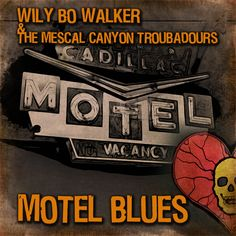 Cover for the re-release of Wily Bo Walker & The Mescal Canyon Troubadours single 'Motel Blues' on Flaming Hearts Records. Artwork by Wily Bo Walker. All Rights Reserved.