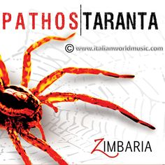"""PATHOS TARANTA"" (IWM275) New Album 2012 by ZIMBARIA containing Taranta and Pizzica Songs, Pizzica Salentina, Pizzica Pizzica, Music from Salento, Italian World Music. CHECK IT Out by clicking on the pic"