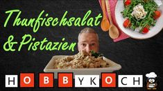 Thunfischsalat mit Pistazien - Rezept von Der Hobbykoch Oatmeal, Breakfast, Food, Youtube, Tuna Recipes, Budget Cooking, Pistachios, Fast Recipes, The Oatmeal