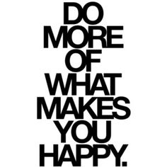 2012 motto...if I'm happy maybe it will be contagious