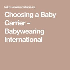 Choosing a Baby Carrier – Babywearing International
