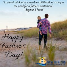 """""""I cannot think of any need in childhood as strong as the need for a father's protection."""" - Sigmund Freud. We'll support you in your goal to protect your little ones.  Happy Father's Day!  #FathersDay #Father #Dad #Daddy #DadsDay #Quotes #Beach  #FatherSon #Insurance #Protection #Childhood #SigmundFreud #Freud"""