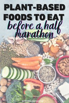 The best plant-based foods to eat before a half marathon to fuel you through the entire race! #plantbasedathlete #healthyrunner #runnerfood Nutrition For Runners, Plant Based Nutrition, Nutrition Plans, Plant Based Diet, Nutrition Tips, Fitness Nutrition, Plant Based Recipes, Foods To Avoid, Foods To Eat