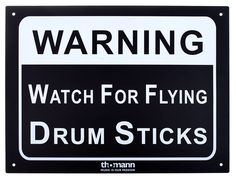 Warning Watch For Flying Drum Sticks