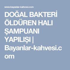 DOĞAL BAKTERİ ÖLDÜREN HALI ŞAMPUANI YAPILIŞI   Bayanlar-kahvesi.com