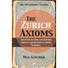 http://baotoanvon.com/books/1897597495.isbn The Zurich Axioms (Paperback) , adventure , commodities , finance , investing , risk control , speculation , stock market  NOTE: THIS EDITION OF THE BOOK IS ONLY AVAILABLE FOR PURCHASE TO PEOPLE LIVING OUTSIDE THE UK AND BRITISH COMMONWEALTH COUNTRIES If you want to get rich, no matter how inexperienced you are in investment, this book can help you. Its message is that you must learn neither to avoid risk nor to court it foolhardily, but to manage…