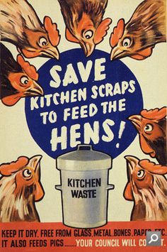 World War II Poster Save Scraps to Feed the Hens #cute #chicken #poster