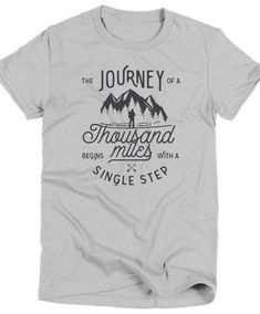 Journey of a Thousand Miles Begins With a Single Step T-Shirt Inspirational T  Shirt