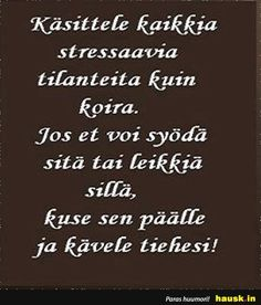 Aloittaa päiväsi hymy! Favorite Quotes, Best Quotes, Life Quotes, Funny Quotes, Cool Words, Wise Words, Wise Men Say, Feel Good Quotes, Thoughts And Feelings