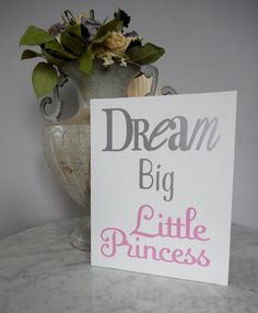 Dream Big Little Princess print on Canvas Panel - Silver and Pink  8x10 Canvas Panels- comes unframed ready to place in your favorite picture frame.      Similar items in my shop: Dream Big in Gold http://etsy.me/2k8BqeO Dream Big in Silver http://etsy.me/2k8KVdT