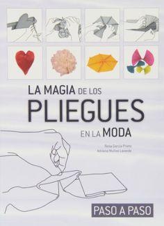Magia de los pliegues en la moda - paso a paso: Amazon.es: Rosa Garcia Prieto, Adriana Muñoz: Libros
