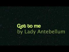 Lady Antebellum - Get to me