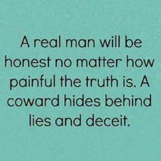 Cowardly behavior hiding behind lies, deceit and manipulation of the innocent. Stand up, admit it, and change!