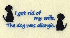 The Dog Was Allergic - 5x7 | Tags | Machine Embroidery Designs | SWAKembroidery.com Starbird Stock Designs