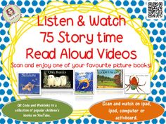 75 Read Aloud Picture book video cards for your reading corner.  Boost your classroom library with 75 popular books to read on the ipad, ipod or active board. Scan (or click) the cards and enjoy a popular children's books on YouTube. Children from Pre-K- 5th grade will enjoy these wonderful stories. #read #aloud #QR #code #technology #picture #books #ipad #classroom http://www.teacherspayteachers.com/Product/75-Story-Time-Read-Aloud-Picture-Books-with-QR-Codes-Cards-887627