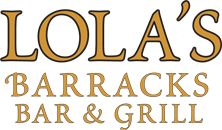 Welcome to Lola's Barracks Bar & Grill